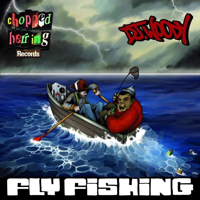 CHOPPED HERRING + DJ WOODY FLY FISHING FRONT