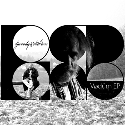 DJ Woody & Clicktrax - Vødüm EP (Free Download)